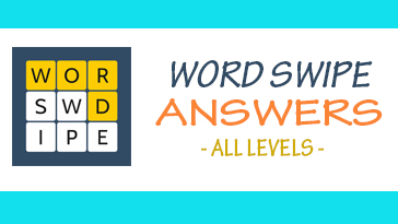 Word Swipe - Brain Game Answers All Levels