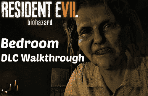 Resident Evil 7 Bedroom Walkthrough